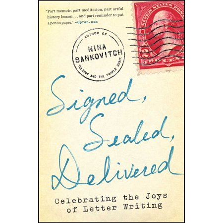 Signed, Sealed, Delivered : Celebrating the Joys of Letter