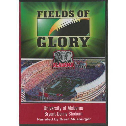 Fields Of Glory: University Of Alabama - Bryant-Denney Stadium