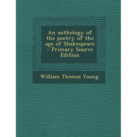 An Anthology of the Poetry of the Age of Shakespeare - Primary Source Edition