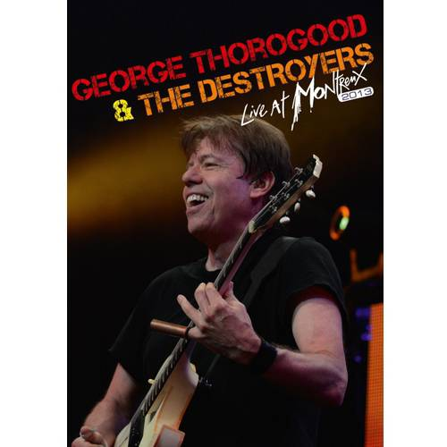 Thorogood, George & Destroyers - Live at Montreux 2013 [DVD]