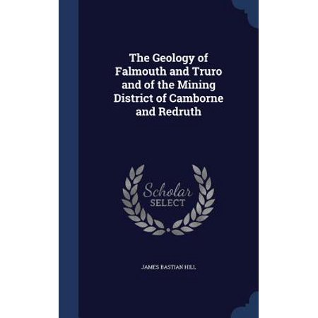 The Geology of Falmouth and Truro and of the Mining District of Camborne and Redruth ()