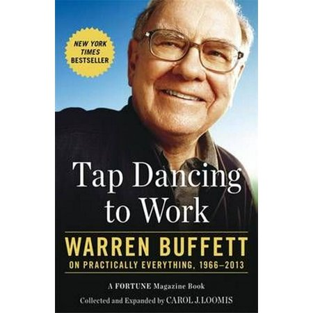 Tap Dancing to Work: Warren Buffett on Practically Everything 1966-2013