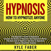 Hypnosis - How To Hypnotize Anyone - Audiobook