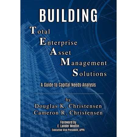 Building Total Enterprise Asset Management Solutions: A Guide to Capital Needs Analysis - eBook