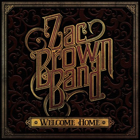 Zac Brown Band - Welcome Home - CD Zac Brown Band Songs