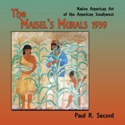 The Maisel's Murals, 1939 : Native American Art of the American Southwest