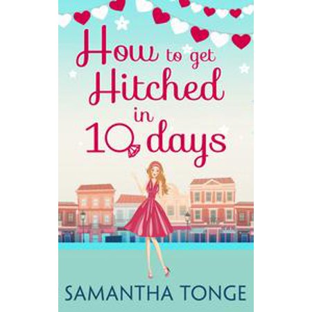 - How to Get Hitched in Ten Days: A Novella - eBook