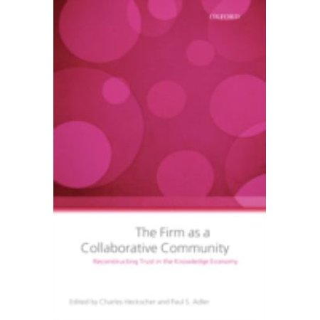 The Corporation As A Collaborative Community  Reconstruction Trust In The Knowledge Economy