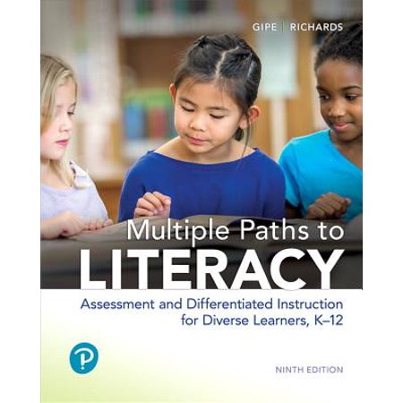 Multiple Paths to Literacy : Assessment and Differentiated Instruction for Diverse Learners, K-12 (Comprehensive Literacy Instruction)