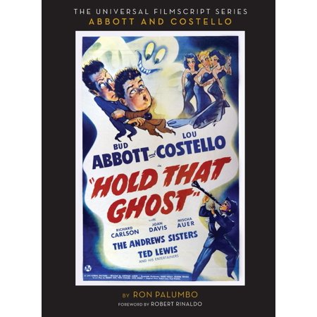 Hold That Ghost : Including the Original Shooting Script (Proper Way To Hold And Shoot A Pistol)