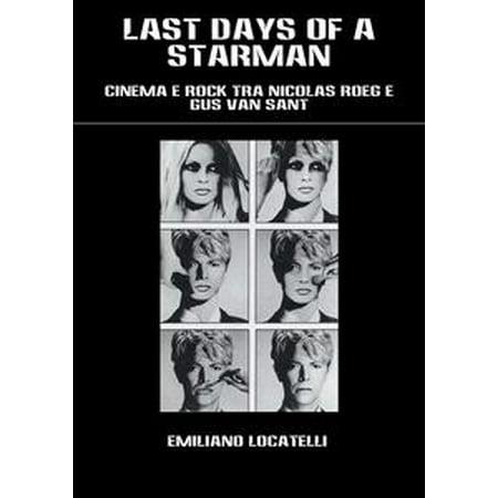 LAST DAYS OF A STARMAN – Cinema e Rock tra Nicolas Roeg e Gus Van Sant -