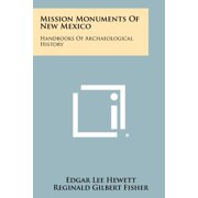 Mission Monuments of New Mexico : Handbooks of Archaeological History