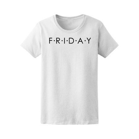 Friday Quote In Black Tee Women's -Image by Shutterstock