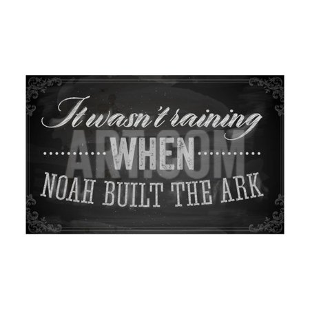 Quote Typographical Background, Vector Design. It Wasnt Raining When Noah Built the Ark Print Wall Art By Ozerina Anna