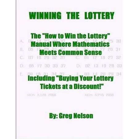 Winning The Lottery  The How To Win The Lottery Manual Where Mathematics Meets Common Sense