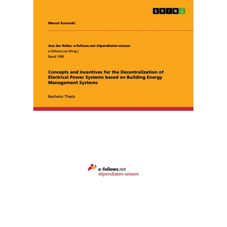 Concepts and Incentives for the Decentralization of Electrical Power Systems based on Building Energy Management Systems -