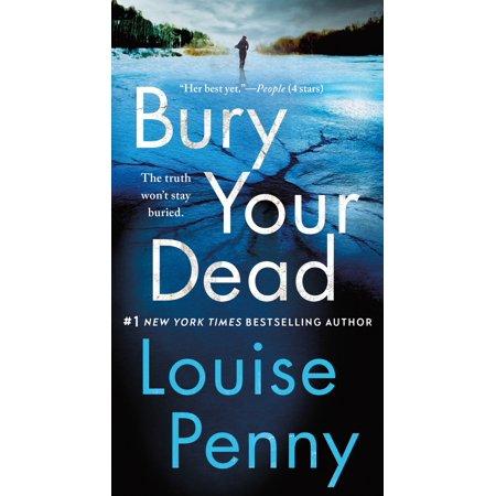 Bury Your Dead : A Chief Inspector Gamache Novel ()