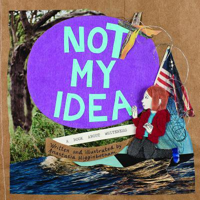 Not My Idea: A Book about Whiteness (Hardcover)](Vbs Theme Ideas)