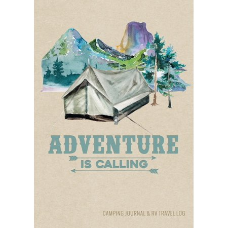 Camping Journal & RV Travel Logbook, Adventure Is Calling Tent : Road Trip Planner, Caravan Travel Journal, Glamping Diary, Camping Memory Keepsake and Family Vacation Planner, 7 X 10 Camping Notebook & Motorhome Campsite Record Book, 160 Pages / 80 Trips (Gift for Campers & RV Retirement Gifts Series)
