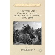 Puritans and Catholics in the Trans-Atlantic World 1600-1800 - eBook