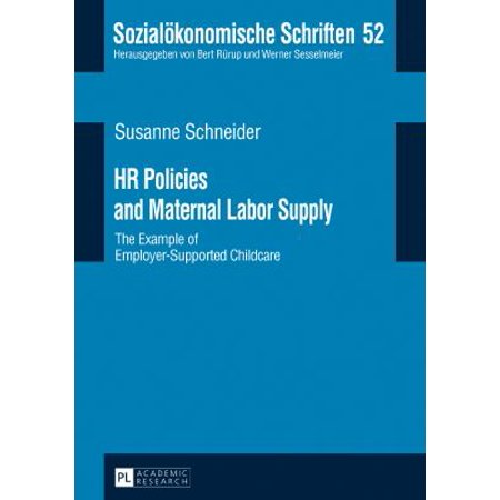 Hr Policies And Maternal Labor Supply  The Example Of Employer Supported Childcare