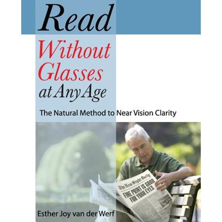 School Age Natural - Read Without Glasses at Any Age : The Natural Method to Near Vision Clarity