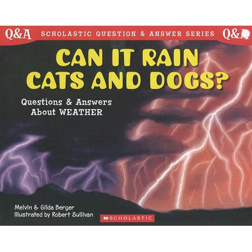 Can It Rain Cats and Dogs? : Questions and Answers About Weather: Questions and Answers About Weather