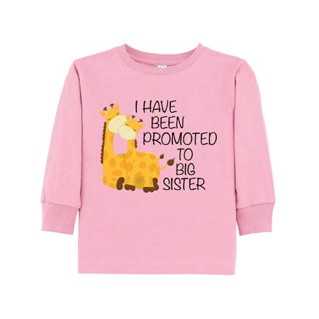 - i have been promoted to big sister Toddler Long Sleeve T-Shirt