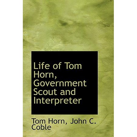 - Life of Tom Horn, Government Scout and Interpreter
