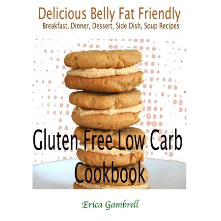 Gluten Free Low Carb Cookbook : Delicious Wheat Belly Friendly Breakfast, Dinner, Dessert, Side Dish, Soup Recipes - eBook - Halloween Dinner Side Dish Recipes