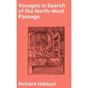 Voyages in Search of the North-West Passage - eBook