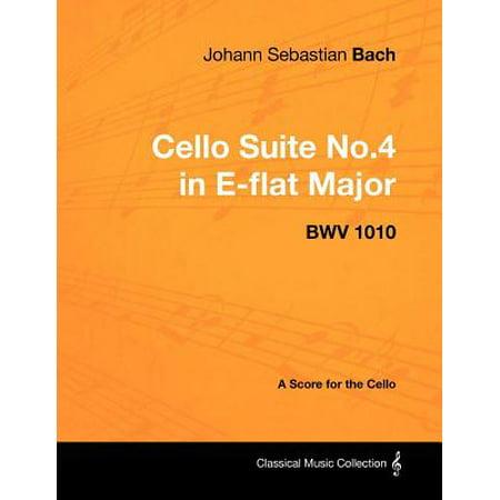 Johann Sebastian Bach - Cello Suite No.4 in E-flat Major - BWV 1010 - A Score for the Cello -