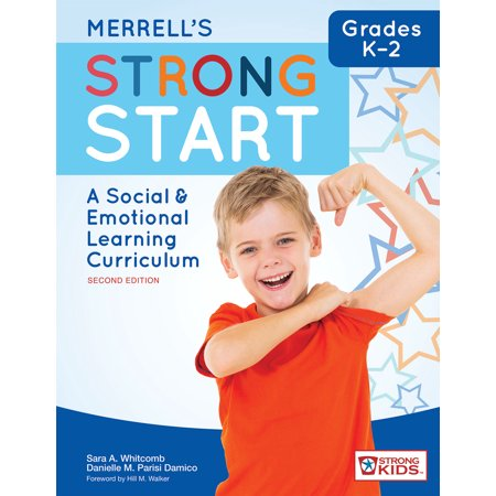 Merrells Strong Start Grades K 2   A Social And Emotional Learning Curriculum  Second Edition