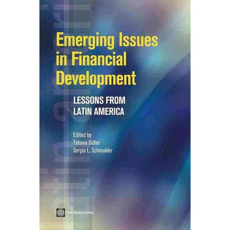 Emerging Issues In Financial Development  Lessons From Latin America