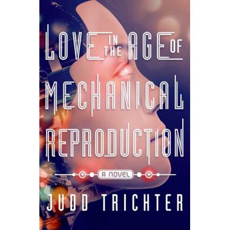 Love in the Age of Mechanical Reproduction -