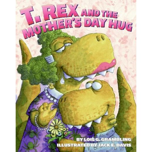 T. REX AND THE MOTHER'S DAY HUG [9780060531263]