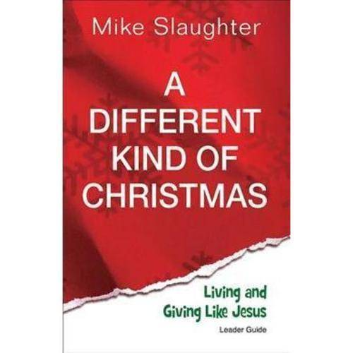 A Different Kind of Christmas: Living and Giving Like Jesus