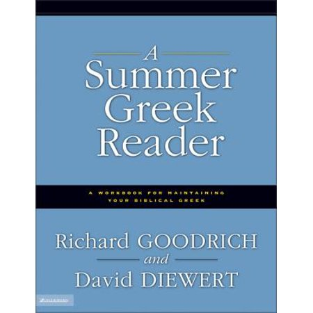 A Summer Greek Reader : A Workbook for Maintaining Your Biblical