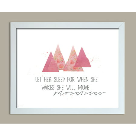 Let Her Sleep For When She Wakes She Will Move Mountains; Nursery Decor; One 14x11 White Framed Print. Pink/White