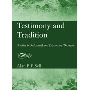 Testimony and Tradition: Studies in Reformed and Dissenting Thought (Paperback)