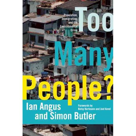 Too Many People?: Population, Immigration, and the Environmental Crisis by