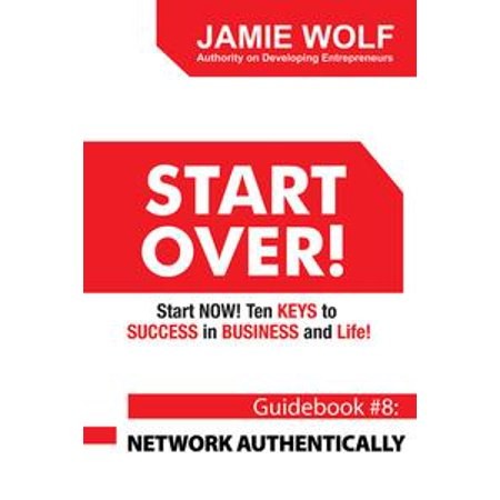 Start Over Start Now Ten Keys To Success In Business And Life Ebook