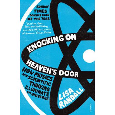Knocking on Heaven's Door How Physics and Scientific Thinking Illuminate the Universe and the Modern World. Lisa