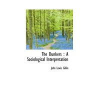The Dunkers : A Sociological Interpretation