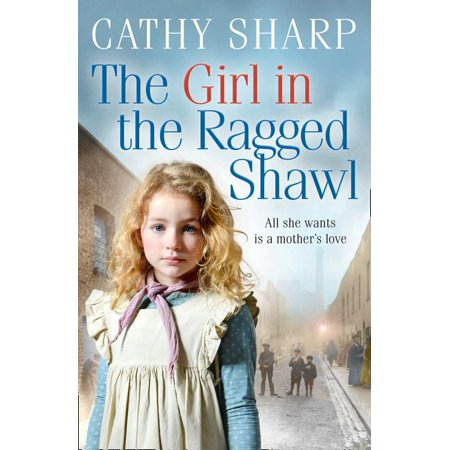 The Girl in the Ragged Shawl (the Children of the Workhouse, Book