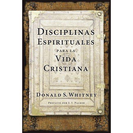 Disciplinas espirituales para la vida cristiana (La Cruz En La Vida Cristiana Normal)
