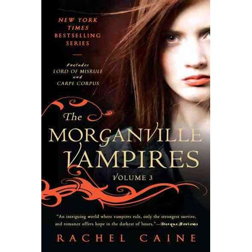 The Morganville Vampires: Lord of Misrule and Carpe Corpus