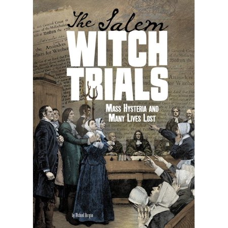 The Salem Witch Trials : Mass Hysteria and Many Lives Lost](Halloween In Salem Mass)