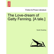 The Love-Dream of Gatty Fenning. [A Tale.]