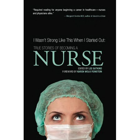 I Wasn't Strong Like This When I Started Out: True Stories of Becoming a Nurse - eBook